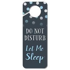 Do Not Disturb Let Me Sleep Plastic Door Knob Hanger Sign