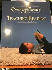 The Ordinary Parent's Guide to Teaching Reading by Sara Buffington and Jessie...