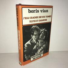 Boris Vian J'IRAI CRACHER SUR VOS TOMBES Textes et Chansons 1980 - BA78A