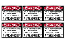 Security Sticker Due To The Price Increase Of Ammo No Warning Shot 6 Pack Sign