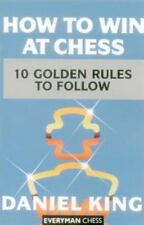 How to Win at Chess : The Ten Golden Rules by Daniel King (1995, Paperback)
