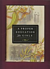 A Proper Education for Girls: A Novel by Elaine di Rollo (2009, Hardcover)