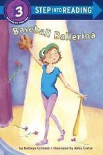 Step into Reading: Baseball Ballerina Vol. 3 by Kathryn Cristaldi (1992,...