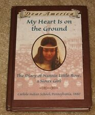 DEAR AMERICA MY HEART IS ON THE GROUND HB DIARY OF NANNIE LITTLE ROSE SIOUX GIRL