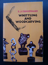 Whittling and Woodcarving by E. J. Tangerman (Paperback, 1962)