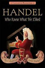 NEW Handel, Who Knew What He Liked: Candlewick Biographies by M.T. Anderson