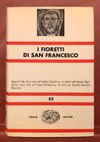 I FIORETTI DI SAN FRANCESCO A CURA DI GIUDO DAVICO BONINO EINAUDI 1983