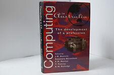 COMPUTING IN AUSTRALIA – THE DEVELOPMENT OF A PROFESSION EDITED BY J M BENNETT