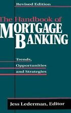 The Handbook of Mortgage-Banking: Trends, Opportunities and Strategies revised