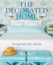 The Decorated Home: Living with Style and Spirit by Meg Braff (Hardback, 2017)