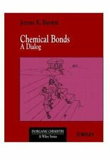 Inorganic Chemistry a Textbook: Chemical Bonds : A Dialog 13 by Jeremy K....