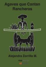 Agaves Que Cantan Rancheras : Colección Viaja Conmigo by Alejandra Zorrilla...
