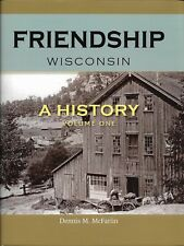 Friendship Wisconsin: A History 2-Volume Set by Dennis M. McFarlin (2017 Hardcov