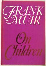 """""""FRANK MUIR ON CHILDREN"""", by Frank Muir & Simon Brett, HC, VG+"""