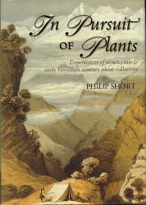 In Pursuit Of Plants Experiences of 19th early 20th century plant collectors HC
