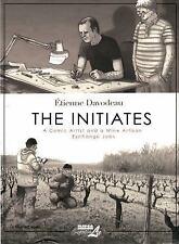 The Initiates: A Comic Artist and a Wine Artisan Exchange Jobs, Davodeau, Étienn