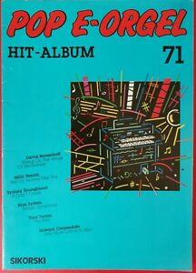 *POP E- ORGEL  HIT- ALBUM 71*  FÜR ALLE ELEKTR. ORGELN MIT 2 MANUALEN UND PEDAL