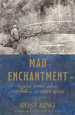Mad Enchantment: Claude Monet and the Painting of the Water Lilies-ExLibrary