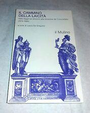Il cammino della laicità -  A cura di Laura De Gregorio - Il Mulino, 2011