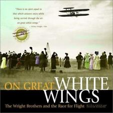 On Great White Wings: Wright Brothers & the Race for Flight by Fred Culick HC/DJ