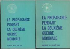 La propagande pendant la deuxième guerre mondiale. Colloque Bucarest Août 1980.
