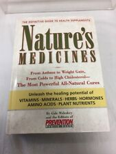 Nature's Medicines : From Asthma to Weight Gain, from Colds to Heart Disease--Th