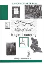 Life of Fred BEGIN TEACHING  # 2 in the High School Language Arts Series  -  NEW