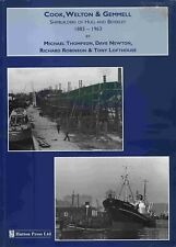COOK WELTON & GEMMELL SHIPBUILDERS OF HULL AND BEVERLEY 1883 - 1963