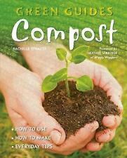 Compost: How to Use, How to Make, Everyday Tips by Rachelle Strauss...