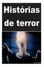 Histórias de Terror : 50 Horror Stories (Portuguese Edition) by Noria Nanacy...