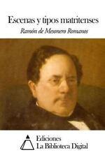 Escenas y Tipos Matritenses by Ramón de Mesonero Romanos (2014, Paperback)