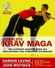 Complete Krav Maga : The Ultimate Guide to over 230 Self-Defense and Combative …