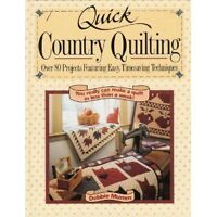 Quick Country Quilting: Over 80 Projects Featuring Easy Timesaving Techniques by