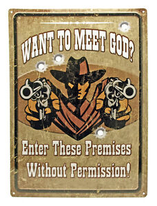"""""""WANT TO MEET GOD"""" Hunting Humor FUNNY MAN CAVE INDOOR/Outdoor Sign 17""""X12"""""""