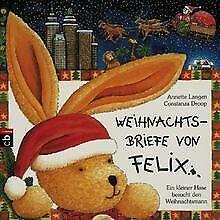Weihnachtsbriefe von Felix: Ein kleiner Hase besucht den...   Buch   Zustand gut