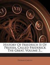 History of Friedrich II of Prussia, Called Frederick the Great, V 9781272406776