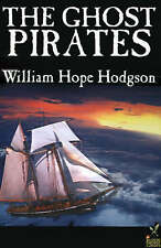 The Ghost Pirates (Alan Rodgers Books), Hope, Hodgson, William, Used; Very Good