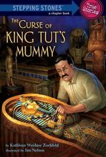 The Curse of King Tuts Mummy (Totally True Adventures): How a Lost Tomb Was Fou