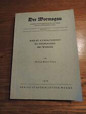 Der Wormsgau. Beiheft 17 Das St.Cyriacusstift zu Neuhausen bei Worms von 1958