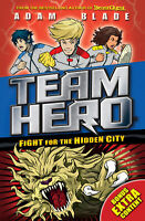Team Hero: Fight for the Hidden City 'Series 2 Book 1 with Bonus Extra Content!
