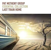 Essential Collection Last Train Home PAT GROUP METHENY CD