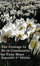 The Courage to Be in Community, 2nd Edition: A Call for Compassion, Vulnerabilit