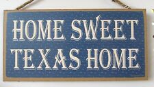 """""""Home Sweet Texas Home""""  Wooden Sign   5"""" x 10"""""""
