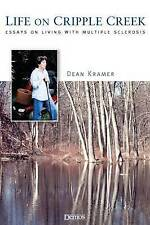 Life on Cripple Creek: Essays On Living with Multiple Sclerosis by Dean Kramer