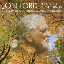 JON LORD: TO NOTICE SUCH THINGS (CD)