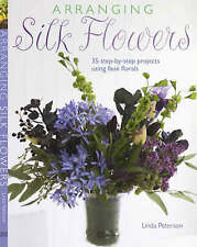 Arranging Silk Flowers, New, Peterson, Linda Book