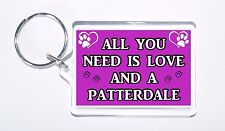 All You Need Is Love and a Paterdale, Ideal Gift, Keyring For Dog Lovers