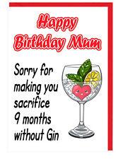 Drôle de Carte D'anniversaire Pour Maman désolé pour te faire sacrifier 9 mois sans Gin