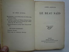 1928 LE BEAU SAID DE ALBERT JOSIPOVICI CHEZ NRF GALLIMARD E.O.NUM 643/905 VELIN