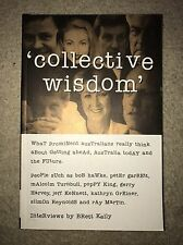 Collective Wisdom: Interviews of Prominent Australians: Brett Kelly: Signed Book